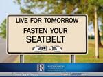 Avoid car accidents. Always wear a seat belt.